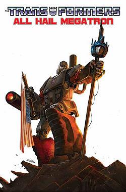 The Transformers: All Hail Megatron - Transformers Wiki